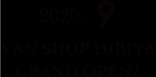 2020.9.10 VANSHOP HIBIYA GRAND OPEN